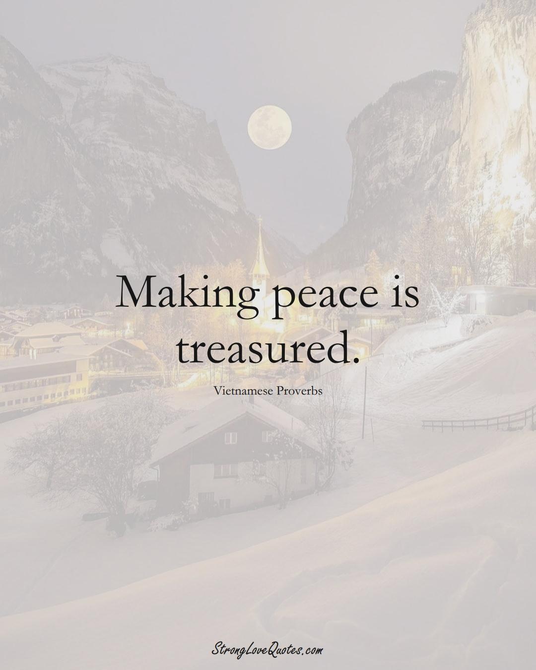 Making peace is treasured. (Vietnamese Sayings);  #AsianSayings