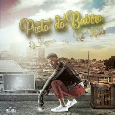 Djkazuza -Preto do Bairro Feat ND Midas-music[Download]