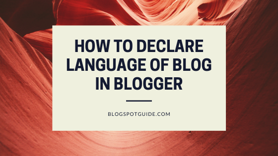 How To Declare Language Of Blog In Blogger