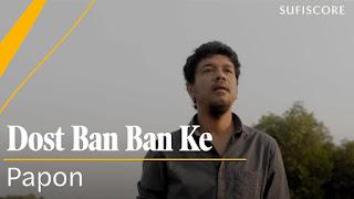 Dost Ban Ban Ke Lyrics by papon