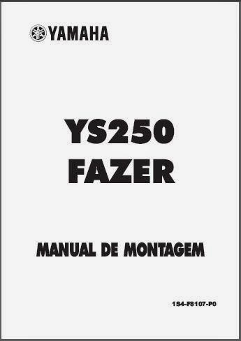 MANUAIS TÉCNICOS: MANUAL MONTAGEM FAZER250 ANO 2005