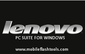 Lenovo Mobile PC Suite Latest 2017 Free Download For Windows