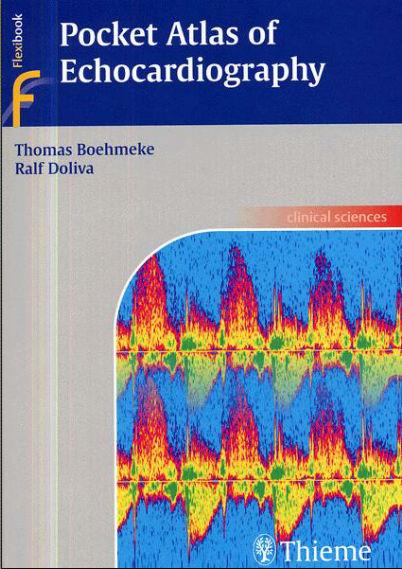 Pocket Atlas of Echocardiography -Thieme (2005) PDF -Thomas Boehmeke, Ralf Doliva