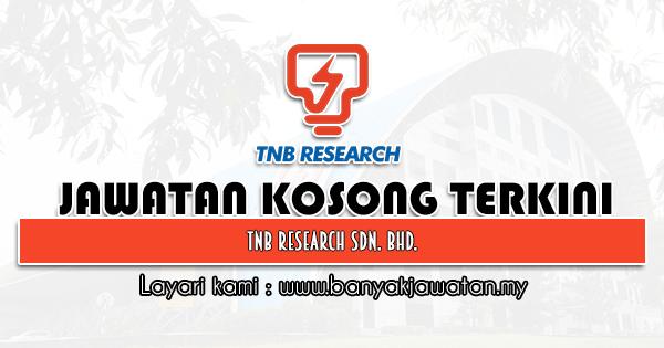 Jawatan Kosong 2021 di TNB Research Sdn. Bhd.