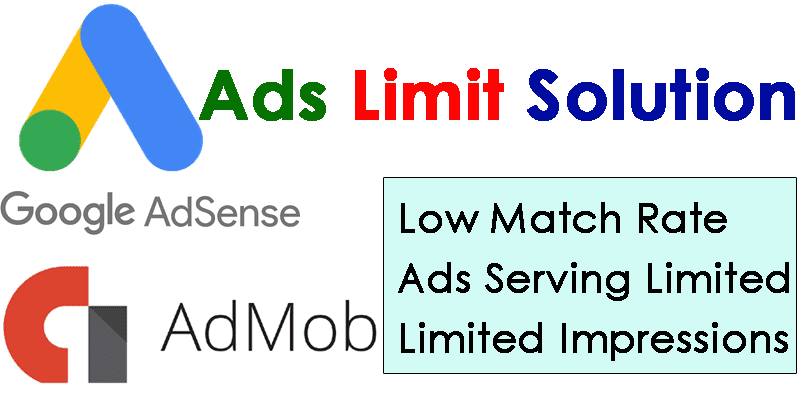 Admob Ads Limit: Ads Serving Limited, Low Match Rate, Low