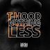 "He's a Weed Farmer @TheRealThood Drops ""Nothing Less"""