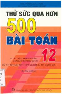 Thử Sức Qua Hơn 500 Bài Toán 12 - Nguyễn Ngọc Khoa