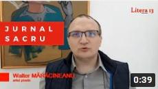 Walter Mărăcineanu despre Jurnal Sacru