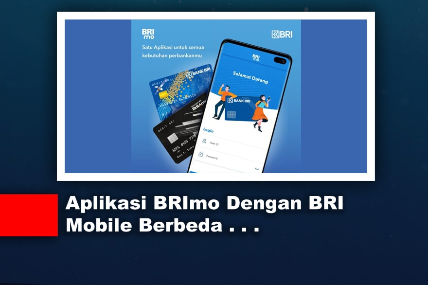 Aplikasi BRImo Dengan BRI Mobile Yang Berbeda