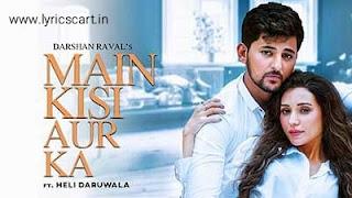 Main Kisi Aur Ka Lyrics-Darshan Raval