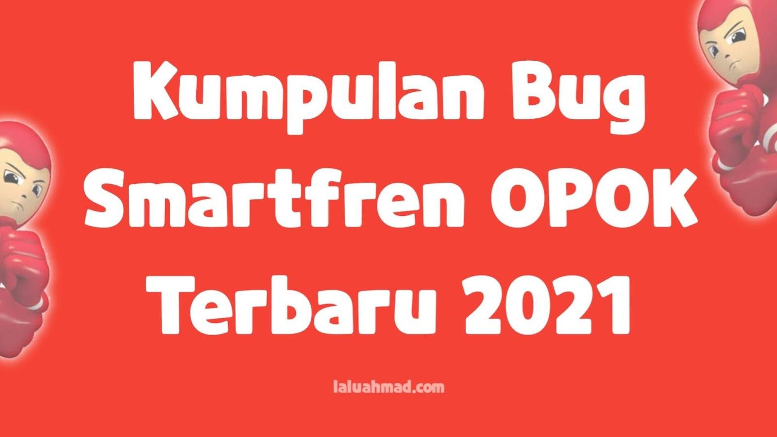 Kumpulan Bug Smartfren OPOK Terbaru 2021