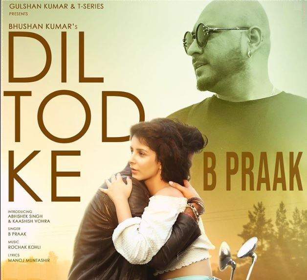 Dil Tod Ke Lyrics in English :- B Praak   Abhishek & Kaashish