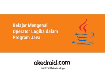 Contoh Operator Logika Coding Java Api itu operator logika java