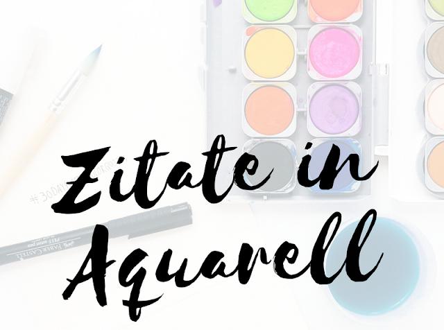 Zitate in Aquarell - die 30 Tage Herausforderung (Teil 1) - Janna Werner