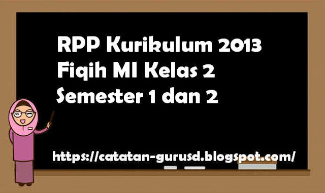 RPP Kurikulum 2013 Fiqih MI Kelas 2 Semester 1 dan 2