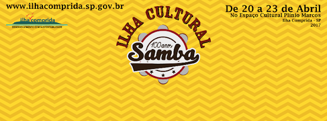Com shows, exposições, cinema, sarau e oficinas, Ilha Cultural homenageia os 100 anos de samba, entre os dias 20 e 23/04