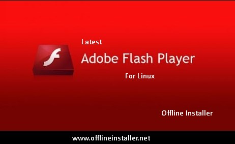 Adobe Flash Player v11.2 For Linux Offline Installer