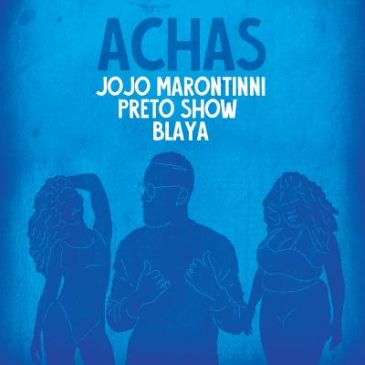 Baixar Musica: Jojo Marottinni - Achas (feat. Preto Show & Blaya)