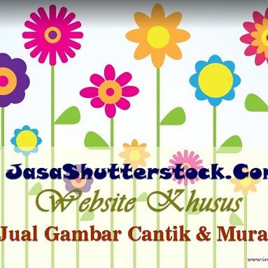 JASASHUTTERSTOCK.COM; WEBSITE KHUSUS JUAL GAMBAR CANTIK & MURAH