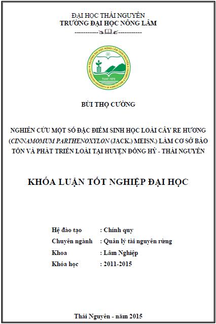 Nghiên cứu một số đặc điểm sinh học loài cây Re hương (Cinnamomum parthenoxylon (Jack.) Meisn.) làm cơ sở bảo tồn và phát triển loài tại huyện Đồng Hỷ tỉnh Thái nguyên