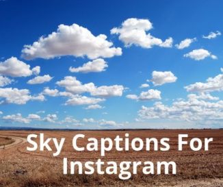 beautiful sky captions for instagram cloud pictures