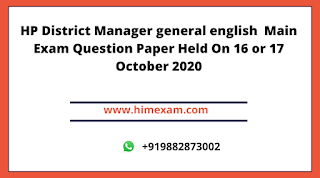 HP District Manager General English  Main Exam Question Paper Held On 16 or 17 October 2020