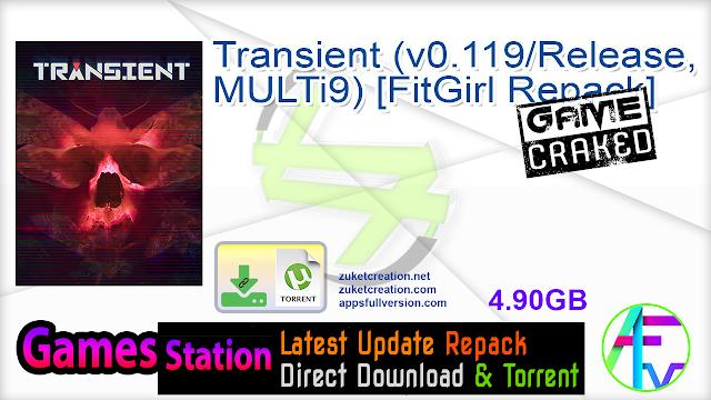 Transient (v0.119/Release, MULTi9) [FitGirl Repack]