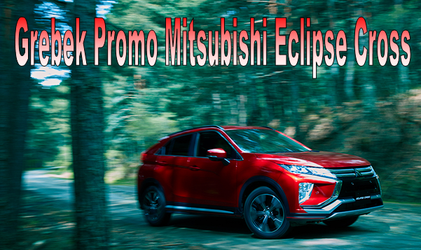 Promo Harga Kredit Mitsubishi Eclipse Cross Di Kec. Arcamanik