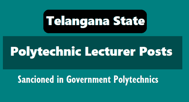 ts polytechnic lecturers posts sancioned in government polytechnics 2018,ts polytechnic college lecturers recruitment in government polytechnic colleges 2018,Telangana polytechnic colleges lecturers recruitment 2018