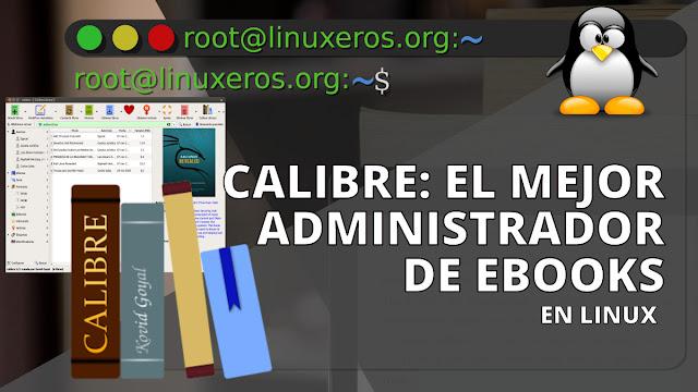 Calibre: El mejor administrador de ebooks en Linux