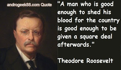 A man who is good enough to shed his blood for the country is good enough to be given a square deal afterward.