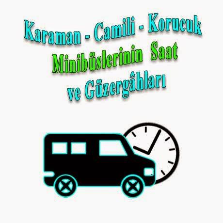 Karaman - Camili - Korucuk Arasında Çalışan Minibüslerin Saat ve Güzergâhları
