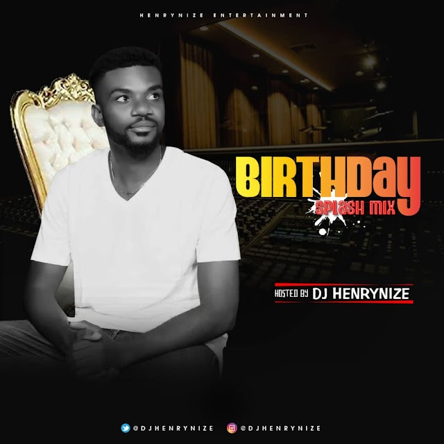 [BangHitz] MIXTAPE: DJ HenryNice - Birthday Splash Mix