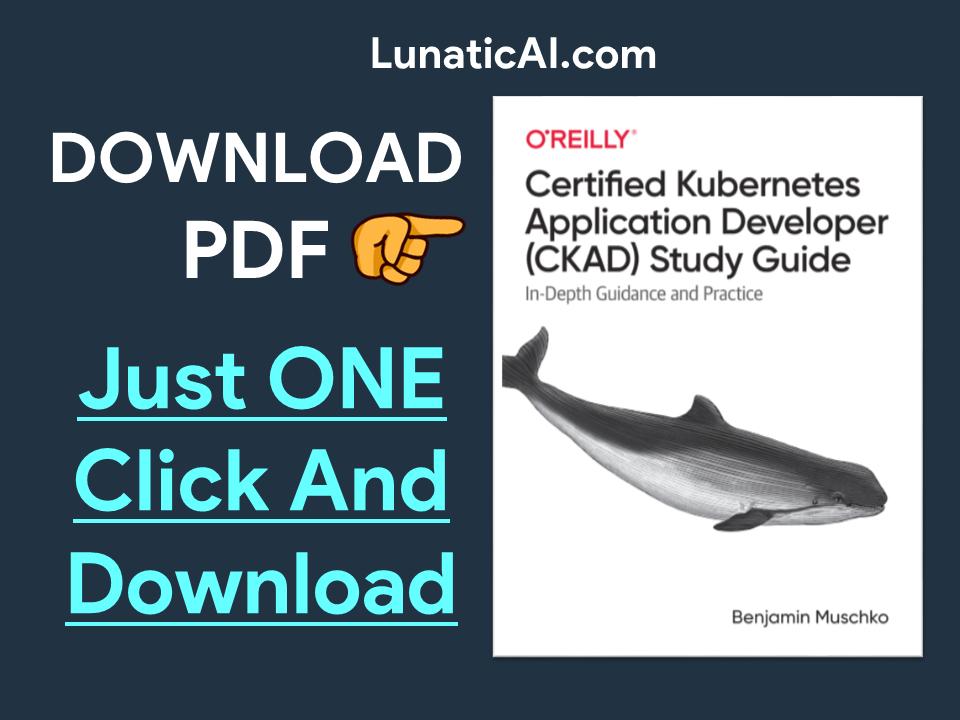 Certified Kubernetes Application Developer (CKAD) Study Guide PDF Download