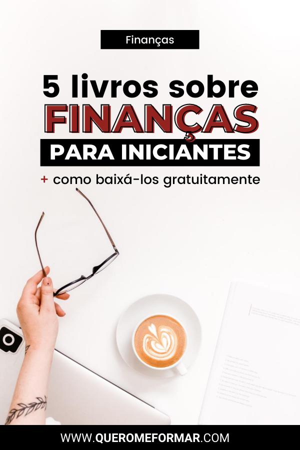 Imagem de divulgação para Pinterest 5 Livros de Finanças Pessoais para Iniciantes + Como Baixar Grátis