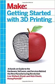[eBooks] Getting Started with 3D Printing: A Hands-on Guide to the Hardware, Software, and Services Behind the New Manufacturing Revolution