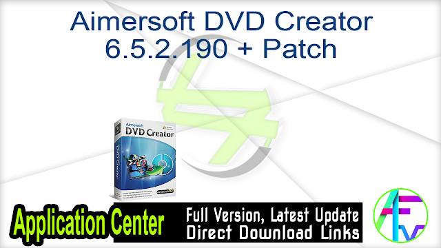 Aimersoft DVD Creator 6.5.2.190 + Patch