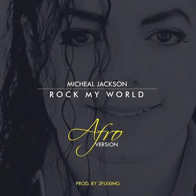 #Music: Michael Jackson - Rock My Word (AFRO VERSION) Prod. @2flexing