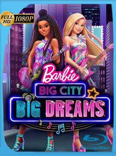 Barbie: Gran ciudad, Grandes sueños (2021) HD [1080p] Latino [GoogleDrive] PGD