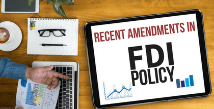Recent Amendments in Fdi Policy