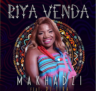 Makhadzi – Riya Venda ft. DJ Tira ( 2019 ) [DOWNLOAD]