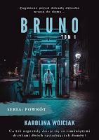 """""""Bruno"""" Karolina Wójciak"""