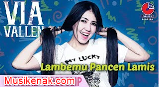 download lagu via vallen lambemu pancen lamis mp3