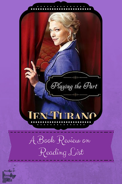 Playing the Part by Jen Turano  a Book Review on Reading List