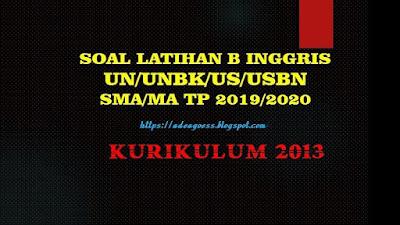 Download Soal Latihan B INGGRIS UN/UNBK/US/USBN SMA/MA Beserta Kunci Jawaban