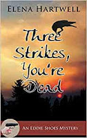 Three Strikes, the latest book in the Eddie Shoes Mysteries series, published under the name Elena Hartwell; follow this link to discover the series on Amazon