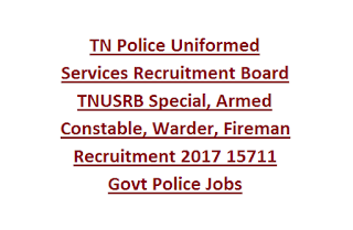 TN Police Uniformed Services Recruitment Board TNUSRB Special, Armed, Warder, Fireman Constable Recruitment Govt Police Jobs Last Date 20-02-2017