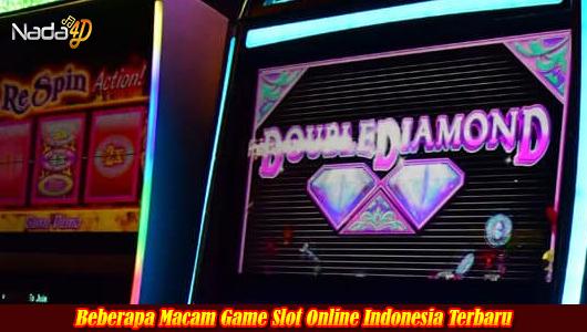 Beberapa Macam Game Slot Online Indonesia Terbaru