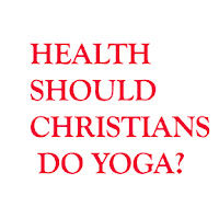 christian sholuld not do yoga