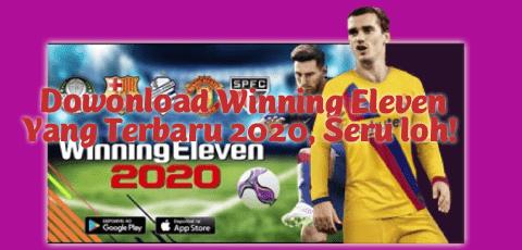 Winning Eleven 2012 Apk : Terbaru Update 2020 (Gratis Download)